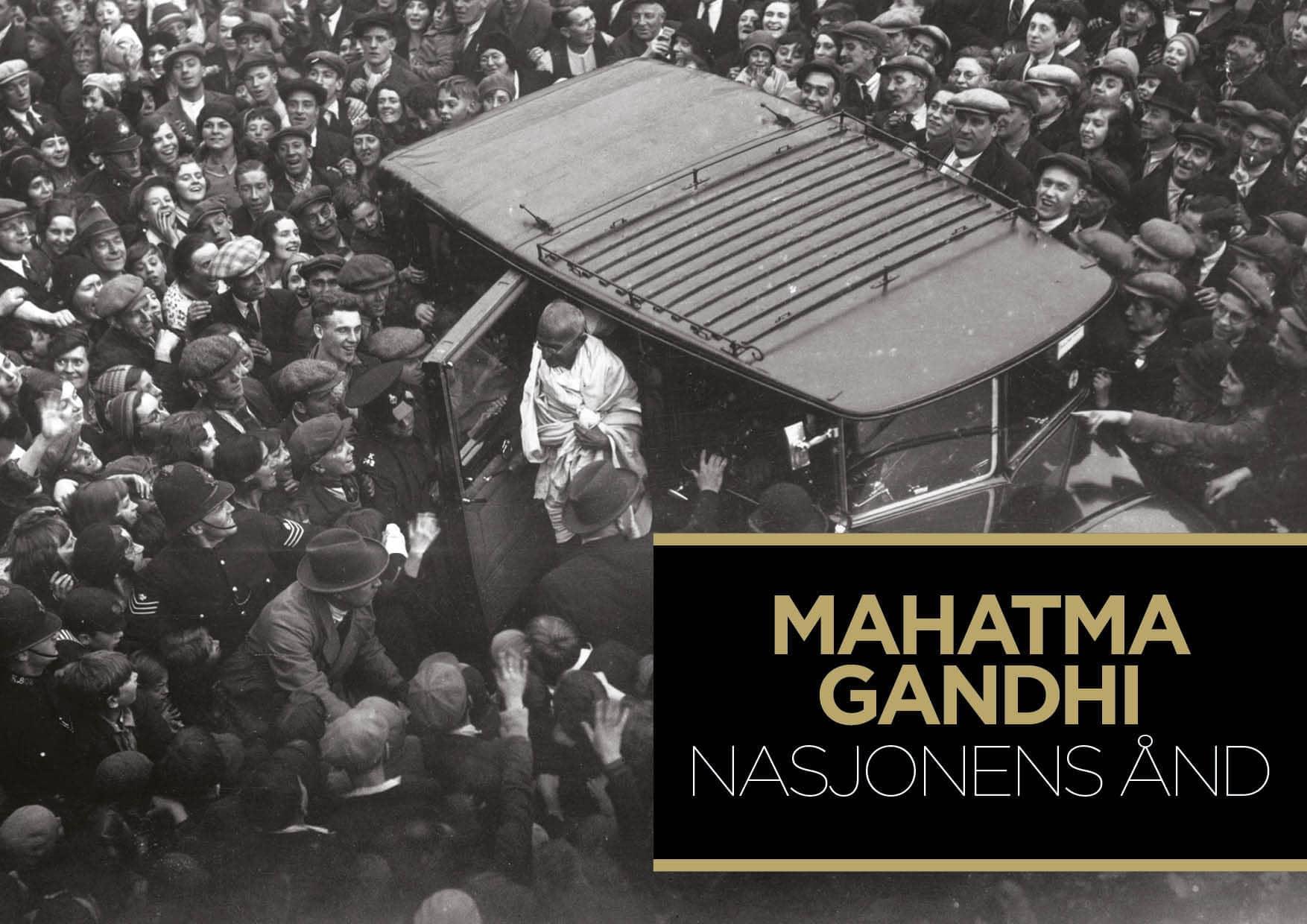 Mahatma Gandhi – Nasjonens ånd
