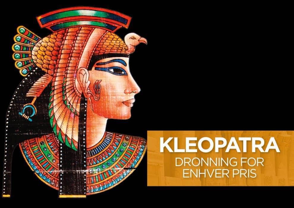 Kleopatra – Dronning for enhver pris