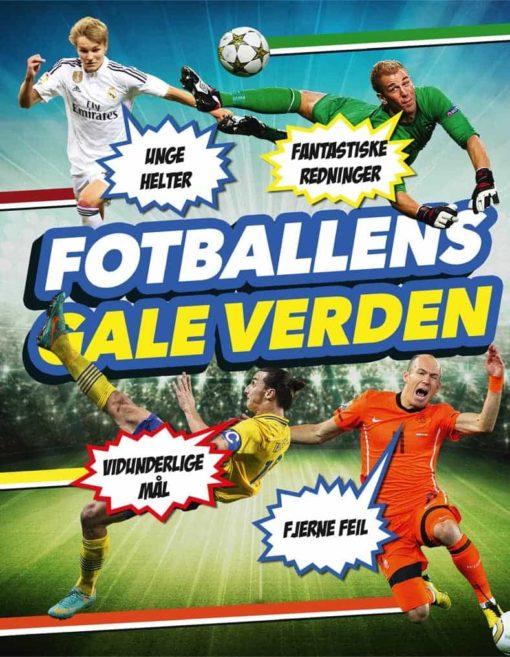 Fotballens gale verden!