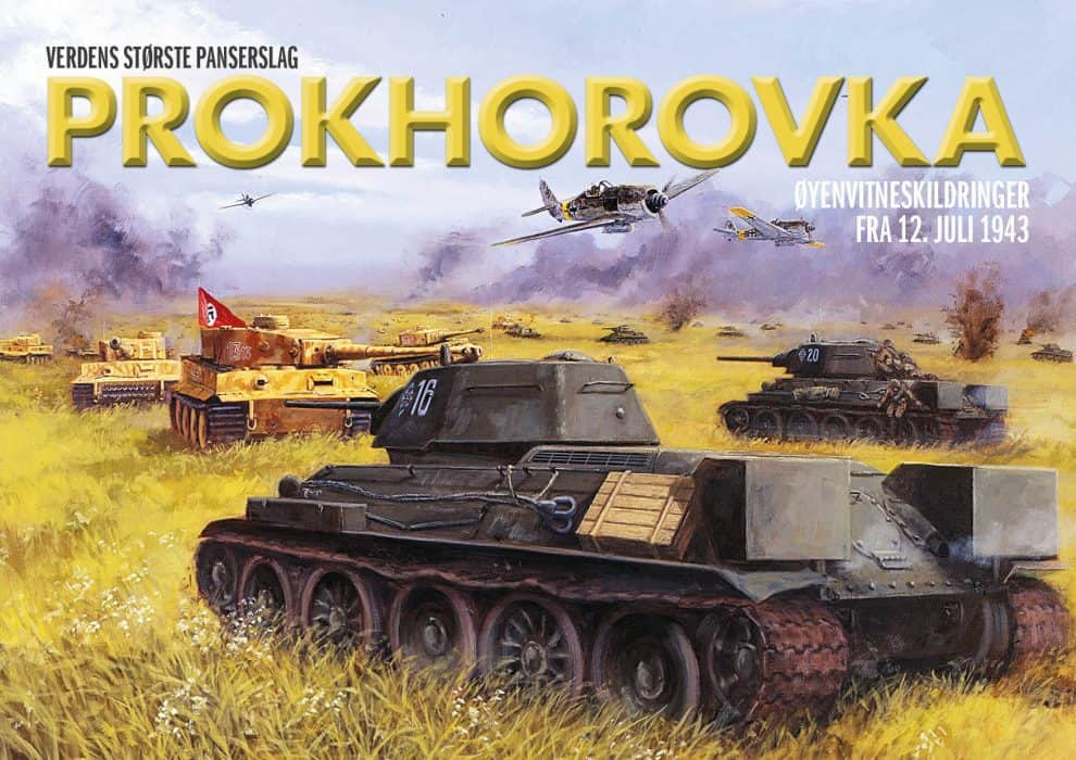 Prokhorovka –Verdens største panserslag