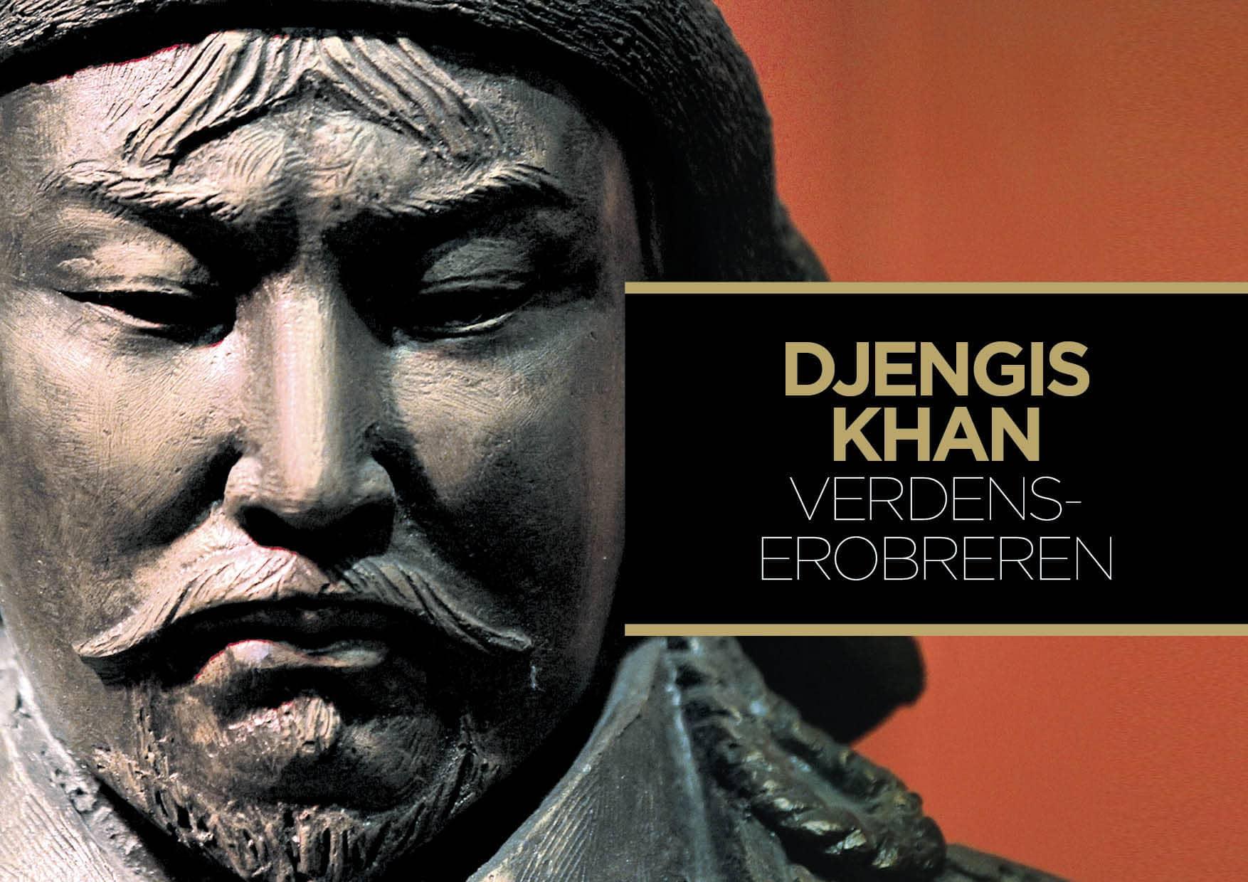 Djengis Khan –Verdenserobreren