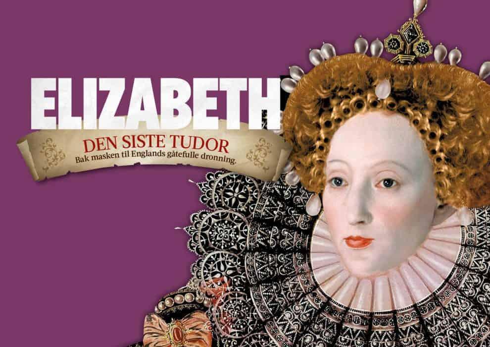 Elizabeth – Den siste Tudor