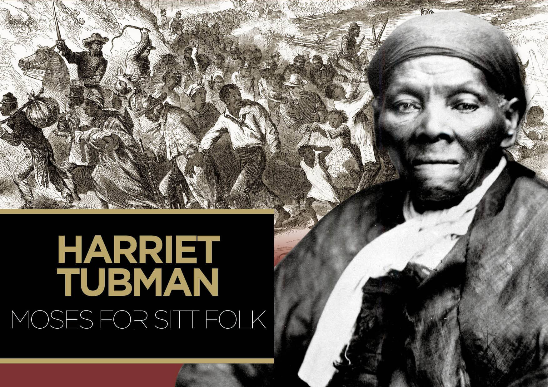 Harriet Tubman – Moses for sitt folk